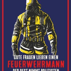 """geprägtes Feuerwehr-Blechschild im Retrodesign """"Gute Frauen lieben einen..."""""""